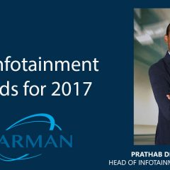 Car Infotainment Trends for 2017  – Interview with Prathab D of Harman