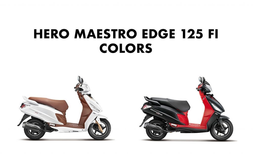 Hero Maestro Edge 125 Colors - All Color variants Hero Maestro Edge FI 125cc. New Maestro Edge 125 FI Colours